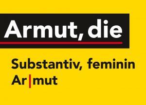 "Karte zur Kampagne   ""Armut, die"" : Maike Przybill, Johanna Wolf"
